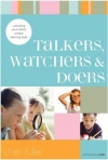 Talkers, Watchers & Doers